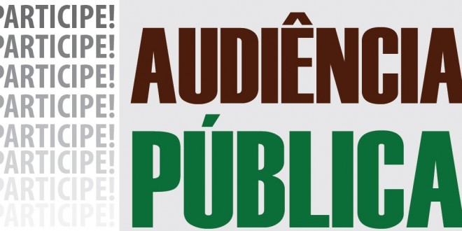 AUDIÊNCIA PÚBLICA a qual será realizada no dia 30 de novembro de 2018, às 16 horas no Plenário da Câmara Municipal