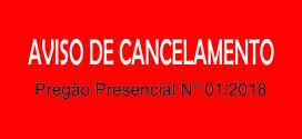 Cancelamento do Pregão Presencial N° 01/2018